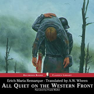 All Quiet on the Western Front                   By:                                                                                                                                 Erich Maria Remarque                               Narrated by:                                                                                                                                 Frank Muller                      Length: 6 hrs and 55 mins     6,557 ratings     Overall 4.6
