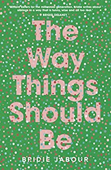 The Way Things Should Be by [Bridie  Jabour]