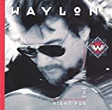 Songtexte von Waylon Jennings - Right for the Time