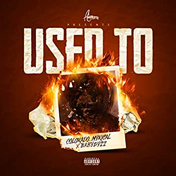 Used To (feat. Baby Dyzz)