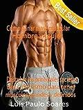 Cómo ganar masa muscular: Hombre y mujer (ganar músculo nº 1)