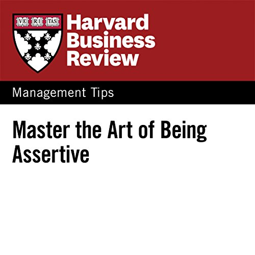 Master the Art of Being Assertive cover art