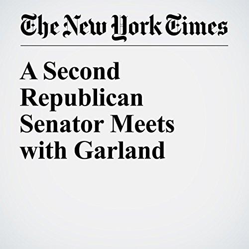 A Second Republican Senator Meets with Garland cover art