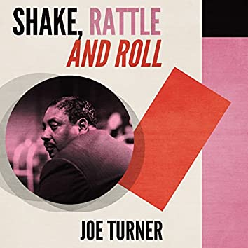 Shake, Rattle and Roll