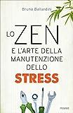 Lo zen e l'arte della manutenzione dello stress...