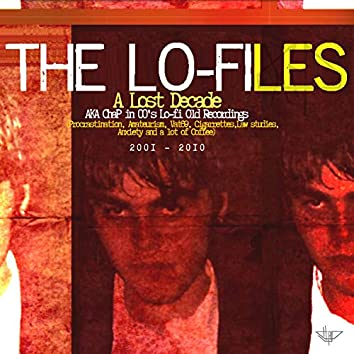 The Lo-Files, a Lost Decade (2001 - 2010)