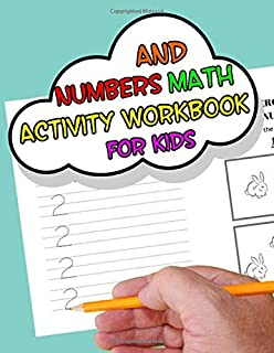 Numbers And Math Activity Workbook For Kids: With Numbers Tracing, Numbers Matching Activities, Math Operation Exercises And Math Problems Solving For ... Ages 4-6 (Number Activities For Preschoolers)