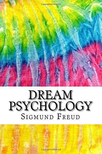 Download Dream Psychology: Includes Mla Style Citations for Scholarly Secondary Sources, Peer-reviewed Journal Articles and Critical Essays Squid Ink Classics 1983970352