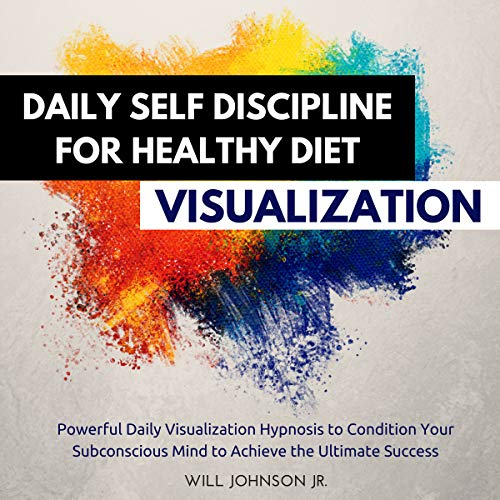 Daily Self Discipline for Healthy Diet Visualization cover art