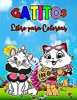 Gatitos Libro para Colorear: Libro de gatitos perfecto para niños, chicos y chicas, maravilloso libro para colorear de gatos para niños y jóvenes a los que les encanta jugar y disfrutar con lindos gatitos