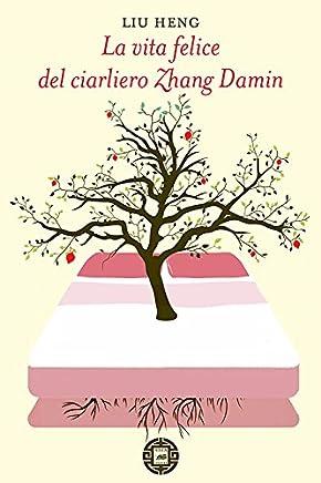 La vita felice del ciarliero Zhang Damin