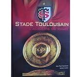 Stade toulousain : L'académie du rugby