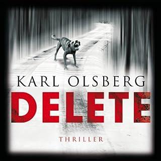 Delete                   Autor:                                                                                                                                 Karl Olsberg                               Sprecher:                                                                                                                                 Rainer Fritzsche                      Spieldauer: 11 Std. und 49 Min.     555 Bewertungen     Gesamt 4,3