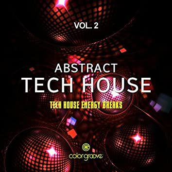 Abstract Tech House, Vol. 2 (Tech House Energy Breaks)