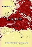Le Rebelle (Tome 3)