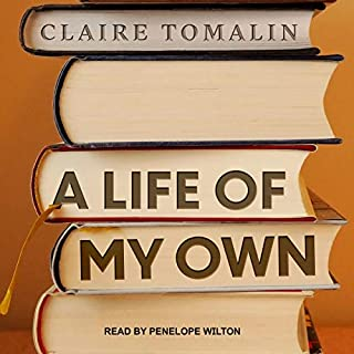 A Life of My Own     A Memoir              By:                                                                                                                                 Claire Tomalin                               Narrated by:                                                                                                                                 Penelope Wilton                      Length: 9 hrs and 38 mins     8 ratings     Overall 4.4