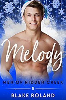 Melody (Men of Hidden Creek Season 3 Book 5) by [Blake Roland]