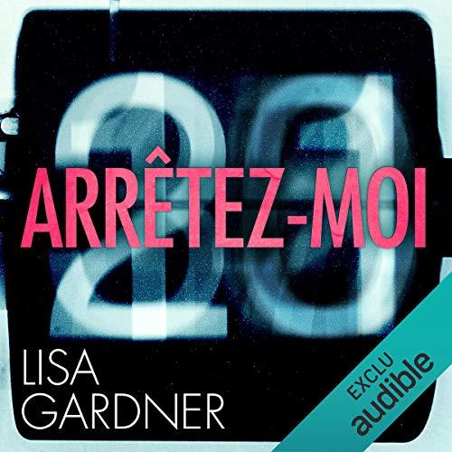 Arrêtez-moi     D. D. Warren 6              De :                                                                                                                                 Lisa Gardner                               Lu par :                                                                                                                                 Maud Rudigoz                      Durée : 13 h et 21 min     129 notations     Global 4,5