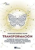 Transformación. El Poder Del Coaching: El poder del Coaching para crear una cultura de liderazgo y transformar tu organización a través de las personas: 3 (BIBLIOTECA AUGERE)