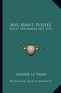 Aux Avant-Postes: Juillet 1870-Janvier 1871 (1871)