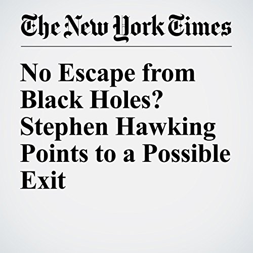 No Escape from Black Holes? Stephen Hawking Points to a Possible Exit audiobook cover art
