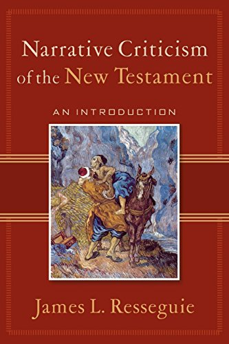 Narrative Criticism of the New Testament: An Introduction