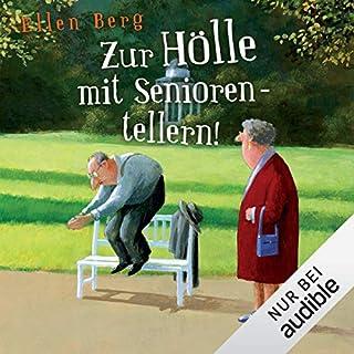 Zur Hölle mit Seniorentellern!     (K)ein Rentner-Roman              Autor:                                                                                                                                 Ellen Berg                               Sprecher:                                                                                                                                 Sonngard Dressler                      Spieldauer: 8 Std. und 37 Min.     427 Bewertungen     Gesamt 4,3
