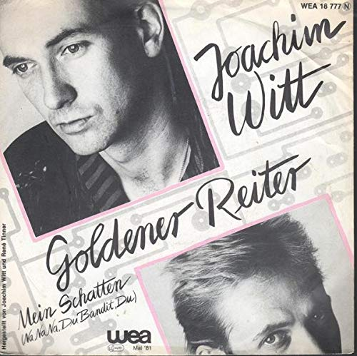 Witt, Joachim / Goldener Reiter / Mein Schatten ( Na, Na, Na, Du Bandit Du ) / 1981 / Bildhülle / wea 18 777 / 18777 / Deutsche Pressung / 7 Zoll Vinyl Single Schallplatte /