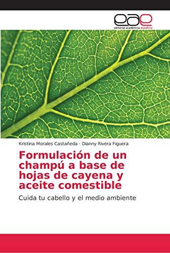 Formulación de un champú a base de hojas de cayena y aceite...