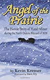 Angel of the Prairie: The Heroic Story of Hazel Miner during the North Dakota Blizzard of 1920