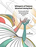 Whispers of Nature Advanced Coloring Book: forces and other ethereal beings (for adults) -Vol. 2-...
