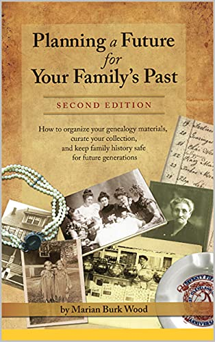 Planning a Future for Your Family's Past: Second Edition