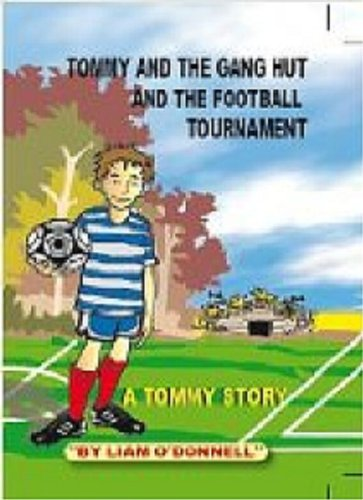 Tommy and the Gang Hut and the Football Tournament (English Edition)