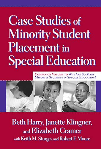 Compare Textbook Prices for Case Studies of Minority Student Placement in Special Education First Edition Edition ISBN 8580000798845 by Harry, Beth,Klingner, Janette,Cramer, Elizabeth,Sturges, Keith M.,Moore, Robert F.,Klingner, Donald