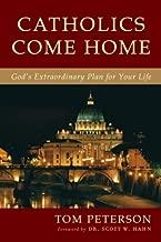 Catholics Come Home: God's Extraordinary Plan for Your Life