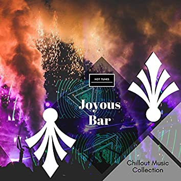 Joyous Bar - Chillout Music Collection