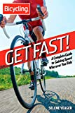 Get Fast!: A Complete Guide to Gaining Speed Wherever You Ride (Bicycling) (English Edition)