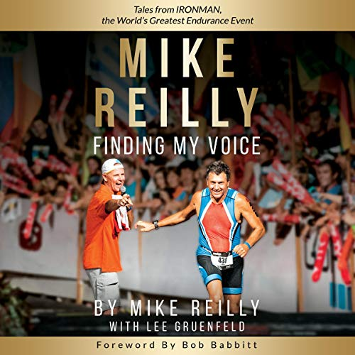 Mike Reilly Finding My Voice     Tales from Ironman, the World's Greatest Endurance Event              By:                                                                                                                                 Mike Reilly,                                                                                        Lee Gruenfeld                               Narrated by:                                                                                                                                 Mike Reilly                      Length: 7 hrs and 43 mins     19 ratings     Overall 4.6