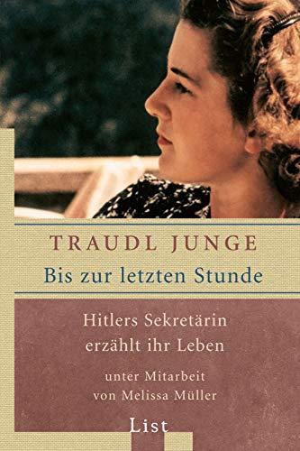 Bis zur letzten Stunde: Hitlers Sekretärin erzählt ihr Leben (0)