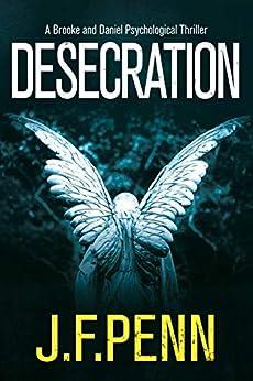 Desecration (Brooke and Daniel Book 1) by [J.F. Penn]