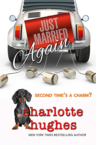 Book: Just Married Again - A Romantic Comedy by Charlotte Hughes