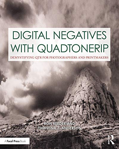 Compare Textbook Prices for Digital Negatives with QuadToneRIP: Demystifying QTR for Photographers and Printmakers Contemporary Practices in Alternative Process Photography 1 Edition ISBN 9780367862299 by Reeder, Ron,Anderson, Christina Z