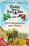 Kloster, Mord und Dolce Vita - Das Geheimnis des toten Malers (Schwester Isabella ermittelt 10)