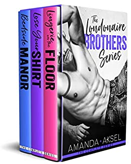 The Londonaire Brothers Series: The Complete Series by [Amanda Aksel]