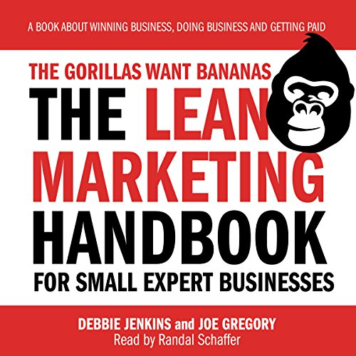 The Gorillas Want Bananas: The Lean Marketing Handbook for Small Expert Businesses cover art