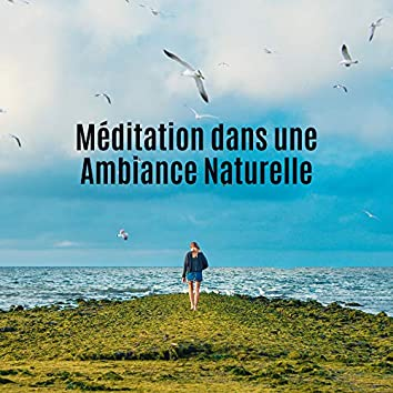 Méditation dans une Ambiance Naturelle