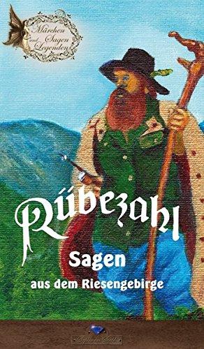 Rübezahl: Sagen aus dem Riesengebirge (Märchen, Sagen und Legenden)