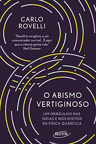 O abismo vertiginoso: Um mergulho nas ideias e nos efeitos da física quântica (Portuguese Edition)