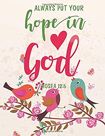 Always put your hope in God: Kids Prayer Journal and kids Bible Study Guide notebook (8.5x11 Inches), Christian Art Gifts journal 120 pages