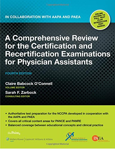 A Comprehensive Review for the Certification and Recertification Examinations for Physician Assistants: Published in Col